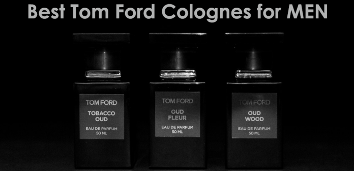 10 best smelling tom ford colognes for men in 2019 reviews. Black Bedroom Furniture Sets. Home Design Ideas